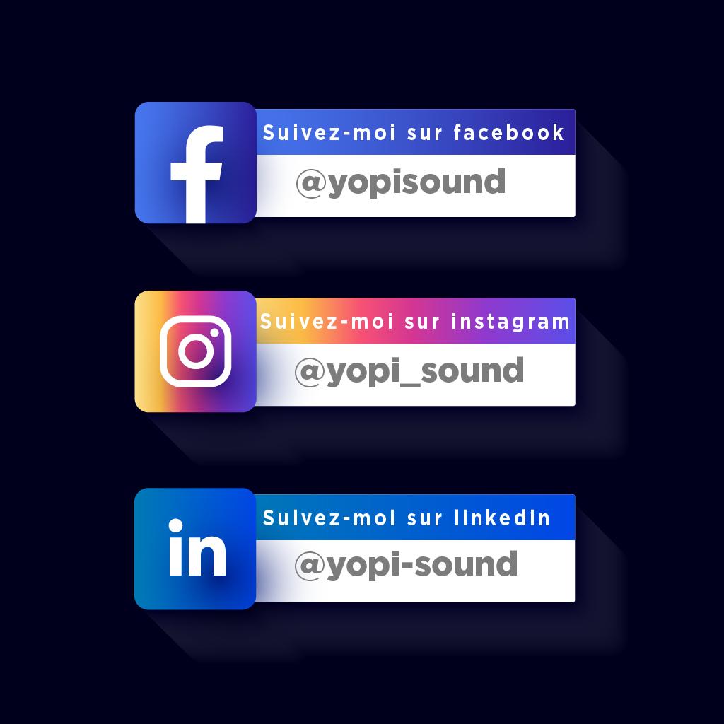 Suivez Yopi Sound sur les réseaux sociaux Facebook Instagram et Linkedin
